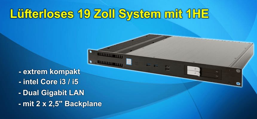 Lüfterloses 1HE System